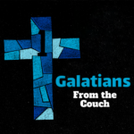 Galatians | From the Couch