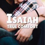 True Comfort | Isaiah 40-55