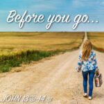 Before you go...